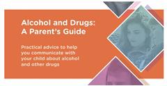 Alcohol and Drugs: A Parent